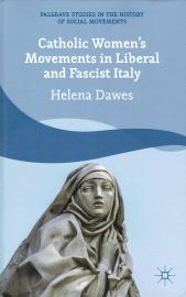 Catholic Women's Movements in Liberal and Fascist Italy
